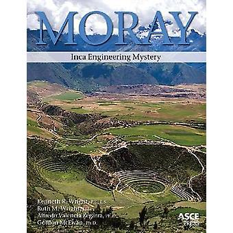 Moray - Inca Engineering Mystery by Kenneth R. Wright - Ruth M. Wright