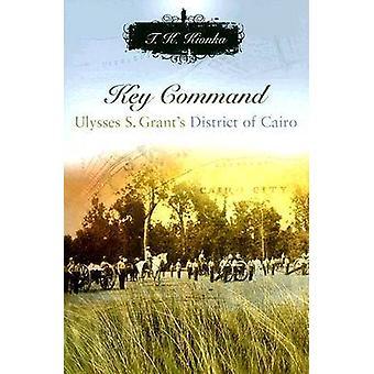 Key Command - Ulysses S. Grant's District of Cairo by T.K. Kionka - 97