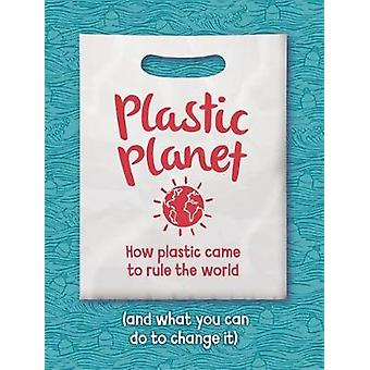 Plastic Planet - How Plastic Came to Rule the World (and What You Can