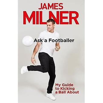 Ask A Footballer by James Milner - 9781529404944 Book