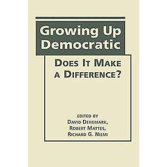 Growing Up Democratic - Does It Make a Difference by David Denemark -