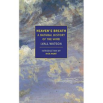 Heaven's Breath - A Natural History of the Wind by Lyall Watson - 9781