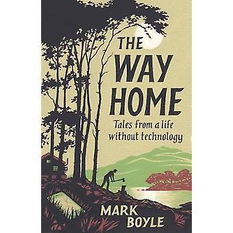 The Way Home - Tales fra et liv uden teknologi af Mark Boyle - 97