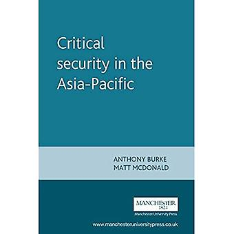 Critical Security in the Asia Pacific (New Approaches to Conflict Analysis) (New Approaches to Conflict Analysis)