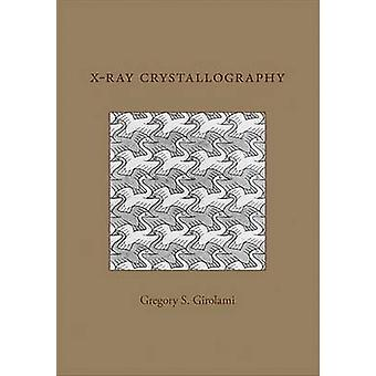 X-Ray Crystallography by Gregory S. Girolami - 9781891389771 Book