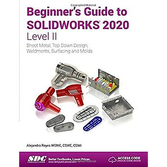 Beginners Guide to SOLIDWORKS 2020  Level II by Alejandro Reyes