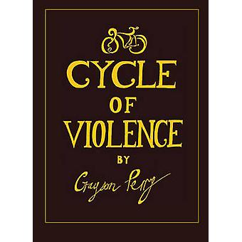 Cycle Of Violence by Grayson Perry - 9781900565615 Book