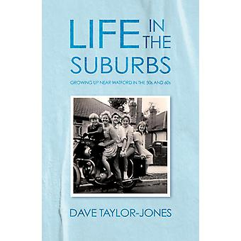 Life in the Suburbs by Dave Taylor Jones