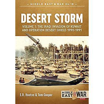 Desert Storm - Volume 1 - the Iraqi Invasion of Kuwait & Operation