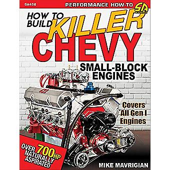 How to Build Killer Chevy Small-Block by Mike Mavrigian - 97816132548