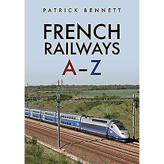 French Railways - A-Z by Patrick Bennett - 9781445690971 Book