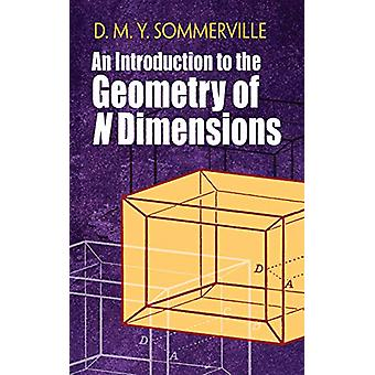 Introduction to the Geometry of N Dimensions by D. Sommerville - 9780