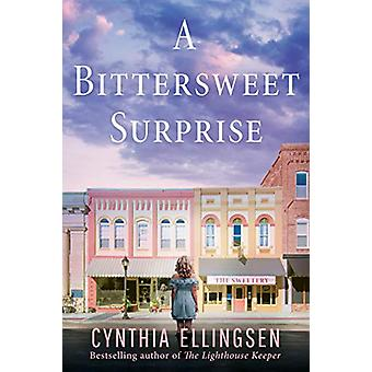 A Bittersweet Surprise by Cynthia Ellingsen - 9781542094245 Book