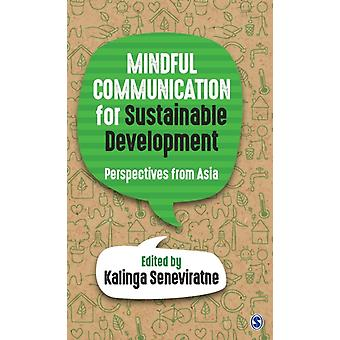 Mindful Communication for Sustainable Development  Perspectives from Asia by Edited by Kalinga Seneviratne