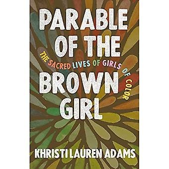 Parable of the Brown Girl:� The Sacred Lives of Girls� of Color