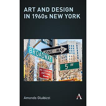 Art and Design in 1960s New York par Amanda Gluibizzi