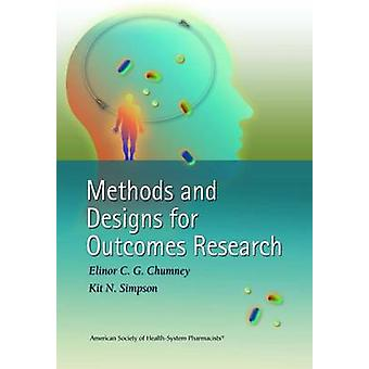 Methods and Designs for Outcomes Research by Elinor C. G. Chumney - K