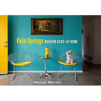 Palm Springs Modern Dogs at Home by Nancy Baron