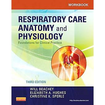 Workbook for Respiratory Care Anatomy and Physiology - Foundations for