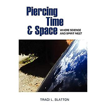 Piercing Time and Space by Traci Slatton - 9780876045077 Book