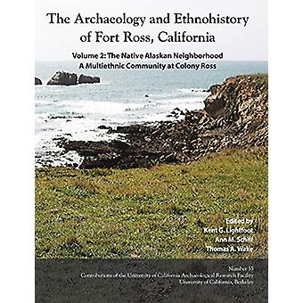 The Archaeology and Ethnohistory of Fort Ross - California - Volume 2 -