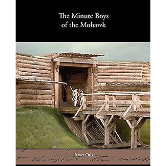 The Minute Boys of the Mohawk Valley by James Otis - 9781438537580 Bo