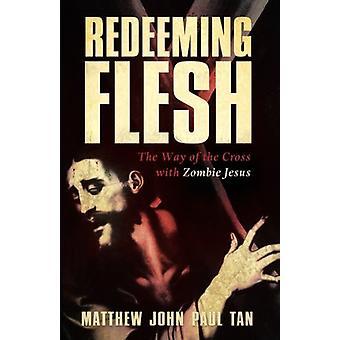 Redeeming Flesh by Matthew John Paul Tan - 9781498291170 Book