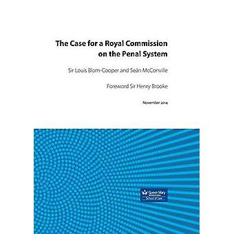 The Case for a Royal Commission on the Penal System by Louis Blom-Coo
