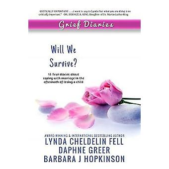 Grief Diaries - Will We Survive by Lynda Cheldelin Fell - 978194432851