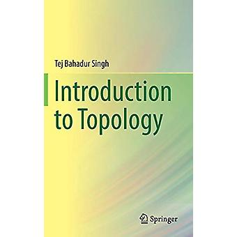 Introduction to Topology by Tej Bahadur Singh - 9789811369537 Book