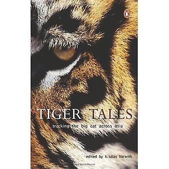 Contes de tigres: suivi du grand chat à travers l'Asie