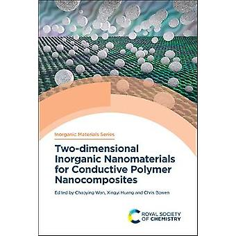 Twodimensional Inorganic Nanomaterials for Conductive Polymer Nanocomposites Volume 6 Inorganic Materials Series