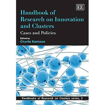 Handbook of Research on Innovation and Clusters Cases and Policies Handbooks of Research on Clusters Series