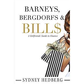 Barneys Bergdorfs amp Bill A Girlfriends Guide to Finance-kehittäjä: Sydney Hedberg