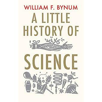 A Little History of Science by William F. Bynum - 9780300197136 Book