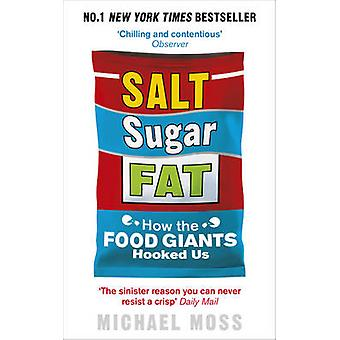 Salt - Sugar - Fat - How the Food Giants Hooked Us by Michael Moss - 9