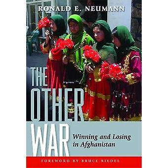 Der Krieg - Sieg und Niederlage in Afghanistan durch Ronald E. Neumann