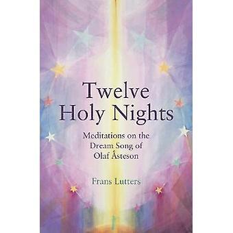 Die zwölf heiligen Nächte - Meditationen auf den Traum-Song von Olaf Asteson