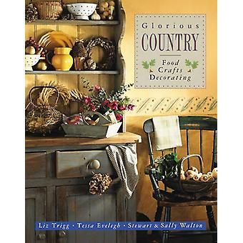 Glorious Country - Food - Crafts - Decorating by Trigg Liz & Walto