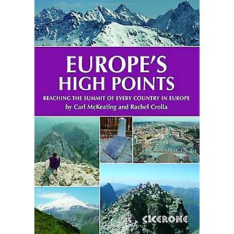 Europe's High Points - Getting to the Top in 50 Countries by Carl McKe