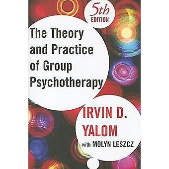 Theorie und Praxis der Gruppenpsychotherapie (5. überarbeitete Auflage) von I