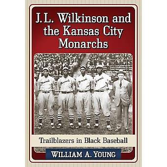 J.L. Wilkinson e os monarcas de Kansas City - Trailblazers em preto Ba