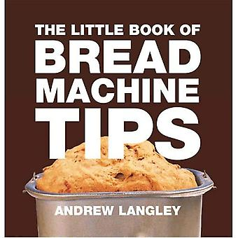 Little Book of Bread Machine Tips (Little Books of Tips)
