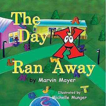 The Day X Ran Away