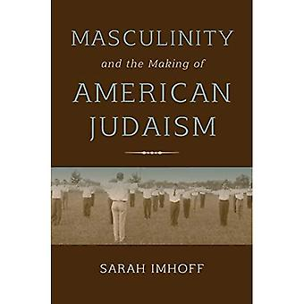 Masculinité et la fabrication du judaïsme américain