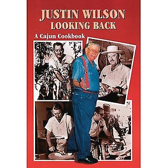 Justin Wilson regardant en arrière: Un Cajun Cookbook