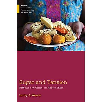 Sugar and Tension: Diabetes� and Gender in Modern India (Medical Anthropology)