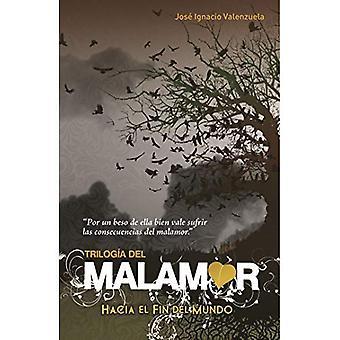 Hacia El Fin del Mundo (Trilogia del Malamor. Hacia el Fin del Mundo)