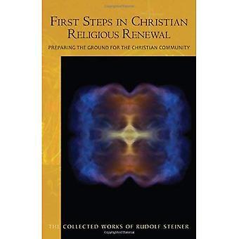 Eerste stappen in christelijke religieuze vernieuwing: de voorbereidingen voor de christelijke gemeenschap
