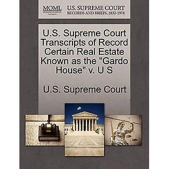 US Supreme Court Protokolle erfassen bestimmte Immobilien bekannt als das Haus Gardo v. U S US Supreme Court